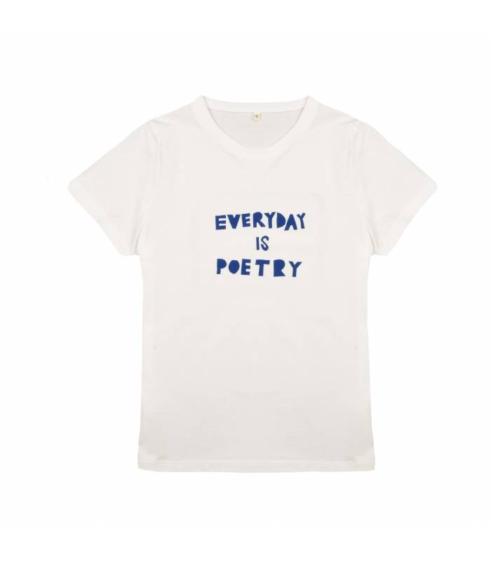 ORGANIC ZOO EVERYDAY IS POETRY WOMENS T-SHIRT